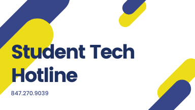 Student Tech Hotline 847.270.9039